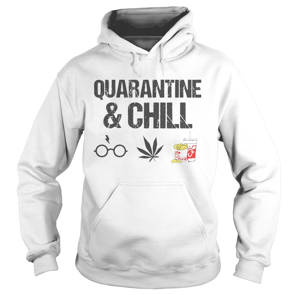 Quarantine And Chill Harry Potter Cannabis ChickFilA  Hoodie