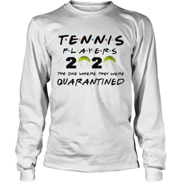 Tennis Players 2020 Face Mask The One Where They Were Quarantined  Long Sleeve
