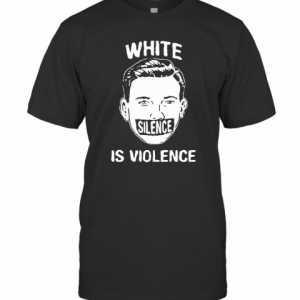 White Silence Is Violence T-Shirt Classic Men's T-shirt
